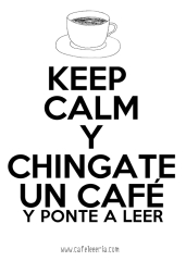 Keep calm y deja de estar chingando.